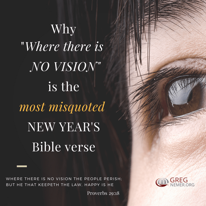 Why where there is no vision is the most misquoted Bible verse during new year.
