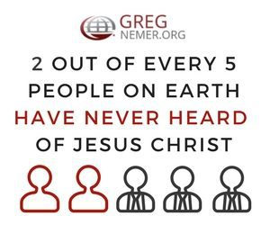 2 out of every 5 People on Earth Have Never Heard of Jesus